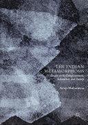 The Indian Metamorphosis