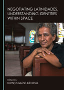 Negotiating Latinidades  Understanding Identities within Space