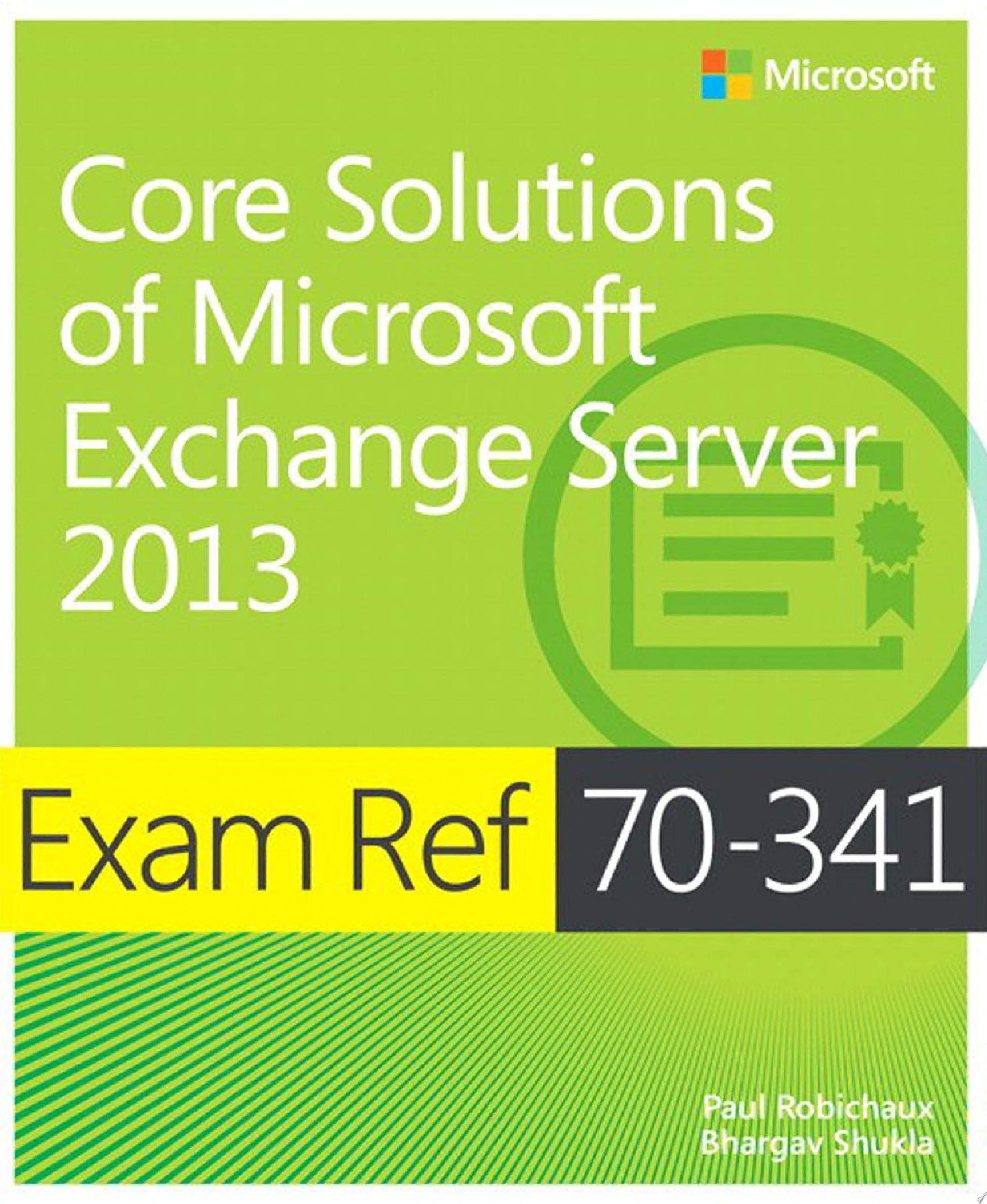 Exam Ref 70 341 Core Solutions of Microsoft Exchange Server 2013  MCSE