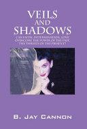 Veils and Shadows