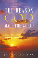 The Reason God Made the World