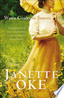 """""""When Comes the Spring"""" by Janette Oke"""