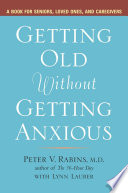 Getting Old Without Getting Anxious Book