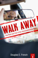 Walk Away: The Rise and Fall of the Homeownership Myth