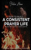 How to Build a Consistent Prayer Life