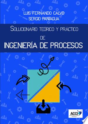 Download Solucionario Teórico y Práctico de Ingeniería de Procesos Free Books - Dlebooks.net