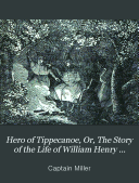 Hero of Tippecanoe, Or, The Story of the Life of William Henry Harrison