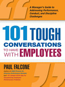 One Hundred and One Tough Conversations to Have with Employees Book