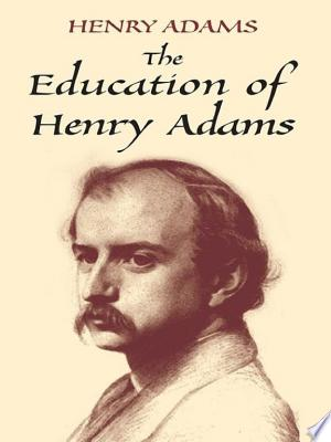 Download The Education of Henry Adams Free PDF Books - Free PDF
