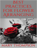 Best Practices for Flower Arranging