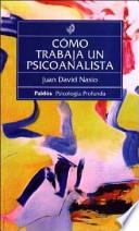 Cómo trabaja un psicoanalista
