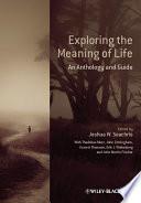 """Exploring the Meaning of Life: An Anthology and Guide"" by Joshua W. Seachris, Thaddeus Metz, John G. Cottingham, Garrett Thomson, Erik J. Wielenberg, John Martin Fischer"