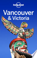 Lonely Planet Vancouver   Victoria