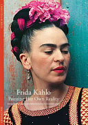 Discoveries  Frida Kahlo  Painting Her Own Reality