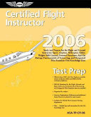 Certified Flight Instructor Test Prep 2006