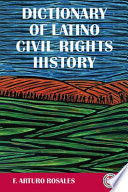 """Dictionary of Latino Civil Rights History"" by F. Arturo Rosales"