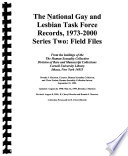 The National Gay and Lesbian Task Force Records, 1973-2000: Field files (reel 71-226 + guide)