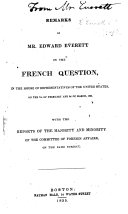 Remarks by Mr. Edward Everett on the French Question, on the House of Representatives ...