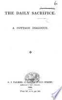 The Daily Sacrifice  A Cottage Dialogue Book