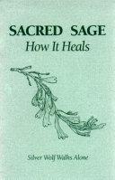 Sacred Sage  how it Heals