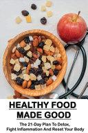 Healthy Food Made Good Book PDF