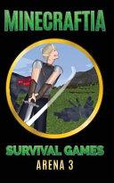 Minecraftia: Survival Games Arena 3
