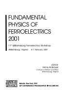 Fundamental Physics of Ferroelectrics 2001