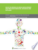 Use of 3D Models in Drug Development and Precision Medicine  Advances and Outlook