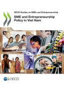 OECD Studies on SMEs and Entrepreneurship SME and Entrepreneurship Policy in Viet Nam