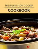 The Italian Slow Cooker Cookbook Book