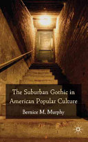 The suburban gothic in American popular culture