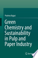 Green Chemistry and Sustainability in Pulp and Paper Industry