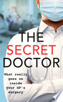 """The Secret GP: What Really Goes On Inside Your Doctor's Surgery"" by Dr Max Skittle"