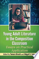 Young Adult Literature in the Composition Classroom
