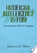 Artificial Intelligence Is Fun