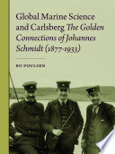 Global Marine Science and Carlsberg   The Golden Connections of Johannes Schmidt  1877 1933