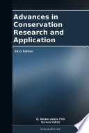 Advances in Conservation Research and Application  2011 Edition Book