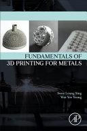 Fundamentals of 3D Printing for Metals