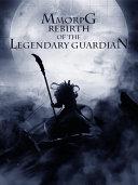 MMORPG: Rebirth of the Legendary Guardian(1)