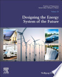 Designing the Energy System of the Future