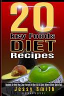 20 Key Foods Diet Recipes Book