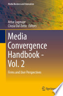 Media Convergence Handbook - Vol. 2  : Firms and User Perspectives