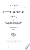 The Rise of the Dutch Republic  A History Book