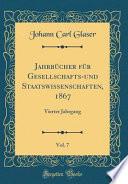 Jahrbücher Für Gesellschafts-Und Staatswissenschaften, 1867, Vol. 7