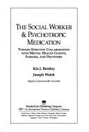 The Social Worker   Psychotropic Medication