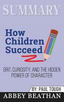 Summary  How Children Succeed