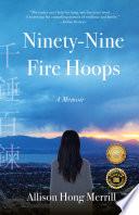 Ninety Nine Fire Hoops