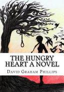 The Hungry Heart a Novel