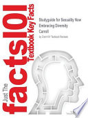 Studyguide for Sexuality Now Embracing Diversity by Carroll