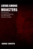 Living Among Monsters: Growing Up During the Missing and Murdered Children Ordeal ebook